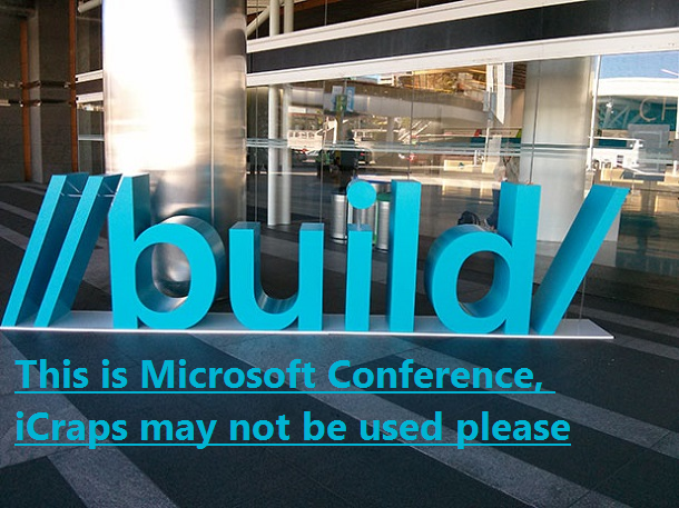 This is Microsoft Conference, iCraps May not Be Used Please