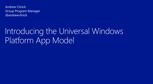 BUILD 2015 Summary: Introducing the Windows 10 App Model
